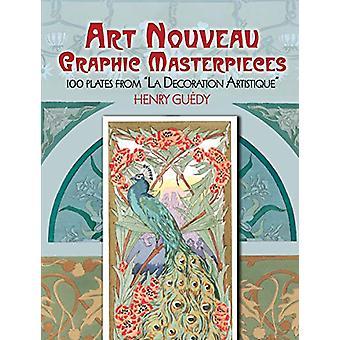 """Art Nouveau Graphic Masterpieces - 100 Plates From """"La Decoration"""