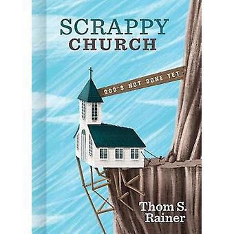 Scrappy Church by Thom S. Rainer - 9781535945813 Book