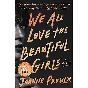 We All Love the Beautiful Girls by Joanne Proulx - 9781538712436 Book