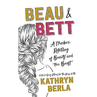 Beau and Bett - A Modern Retelling of Beauty and the Beast by Kathryn