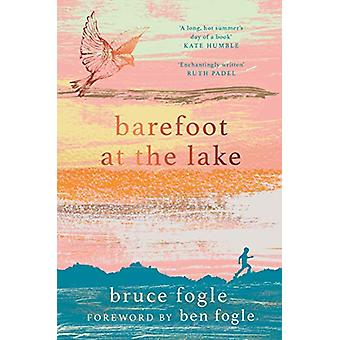 Barefoot at the Lake by Bruce Fogle - 9781912836086 Book