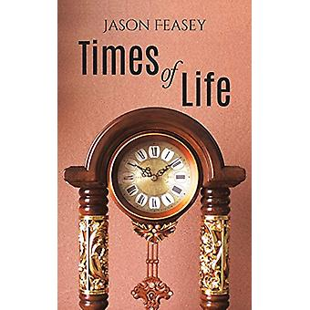 Times of Life by Jason Feasey - 9781528938488 Book