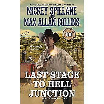 Last Stage to Hell Junction by Mickey Spillane - 9780786042852 Book