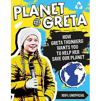 Planet Greta - How Greta Thunberg Wants You to Help Her Save Our Plane