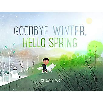 Goodbye Winter - Hello Spring by Kenard Pak - 9781250151728 Book