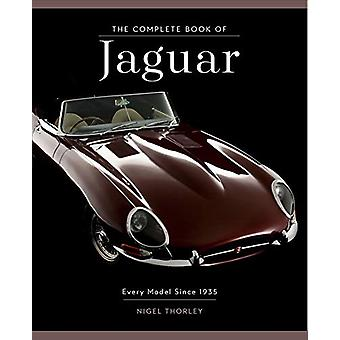 The Complete Book of Jaguar - Every Model Since 1935 by Nigel Thorley