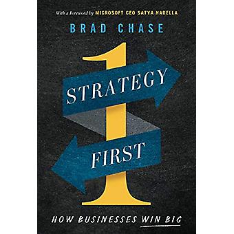Strategy First - How Businesses Win Big by Brad Chase - 9781626347120