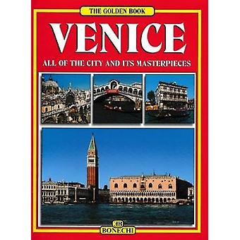 Venice  - The Golden Book - All of the City and its Masterpieces by K.