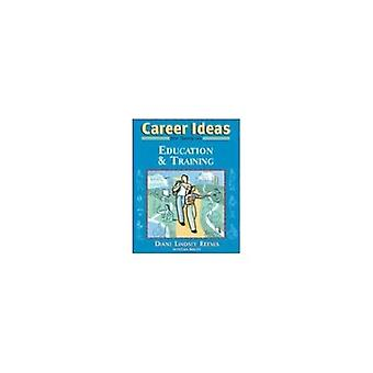 Career Ideas for Teens in Education and Training (Career Ideas for Teens)
