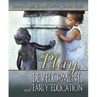Play Development and Early Education by Johnson & JamesChristie & JamesWardle & Francis
