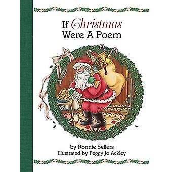 If Christmas Were a Poem by Ronnie Sellers & Illustrated by Peggy Jo Ackley