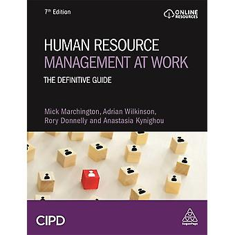 Human Resource Management at Work  The Definitive Guide by Mick Marchington & Adrian Wilkinson & Rory Donnelly & Anastasia Kynighou