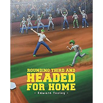 Rounding Third and Headed for Home by Edward Tooley - 9781681972770 B