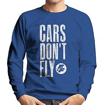 Fast and Furious Cars Dont Fly Men's Sweatshirt