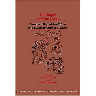 The Singer And The Scribe: European Ballad Traditions and European Ballad Cultures