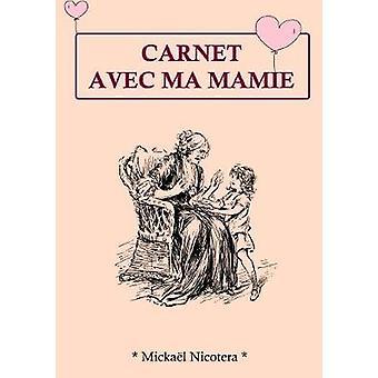 Carnet Avec Mamie by Mickael Nicotera - 9780244643829 Book