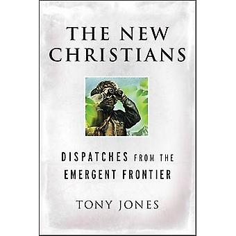 Uudet kristityt - Tony Jonin lähetykset nousevalta rajalta