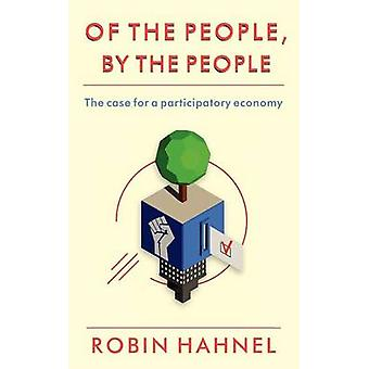 Of the People - by the People by Robin Hahnel - 9780983059769 Book