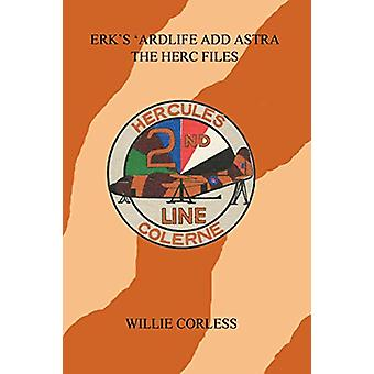 Erk's 'Ardlife Add Astra  - The Herc Files by Willie Corless - 9781409