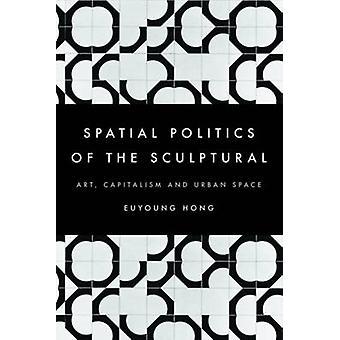 De ruimtelijke politiek van het sculpturale kunstkapitalisme en de stedelijke ruimte