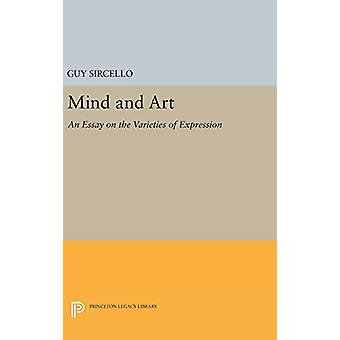 Mind and Art - An Essay on the Varieties of Expression by Guy Sircello
