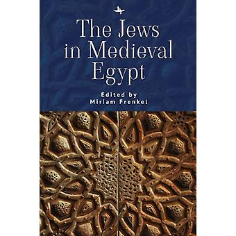 The Jews in Medieval Egypt by Edited by Miriam Frenkel