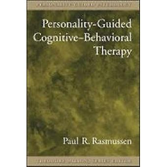 Personalityguided Cognitivebehavioral Therapy by Paul R. Rasmussen