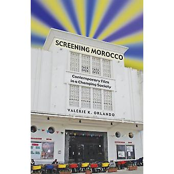 Screening Morocco  Contemporary Film in a Changing Society by Valerie K Orlando