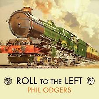 Phil Odgers – Roll To The Left Vinyl