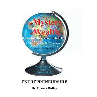 The Mystery of Wealth Capitalism Democracy Rule of Law by Dennis Ridley