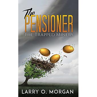 The Pensioner by Larry O Morgan