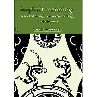 Implicit Meanings : Selected Essays in Anthropology