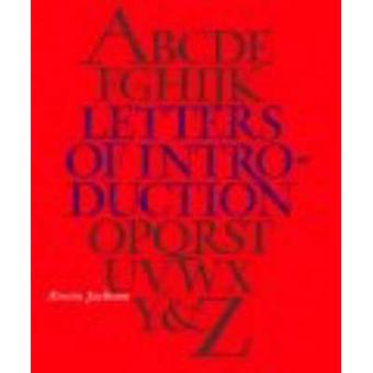 Letters of Introduction An Az of Cultural Heroes and Legends by Kevin Jackson