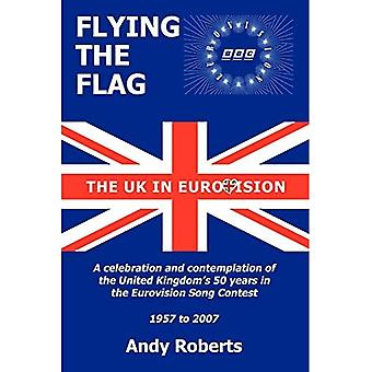 Flying The Flag: The United Kingdom in Eurovision