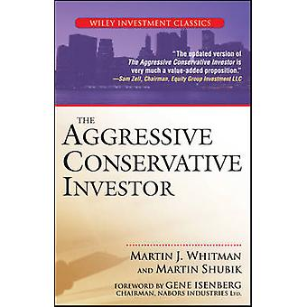El inversionista conservador agresivo por Martin J. Whitman - Martin Sh