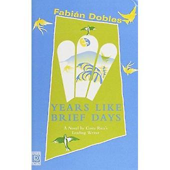 Years Like Brief Days by Fabian Dobles - Joan Henry - 9780720609875 B