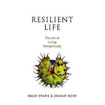 Устойчивая жизнь - Искусство опасной жизни Брэд Эванс - Джулиан