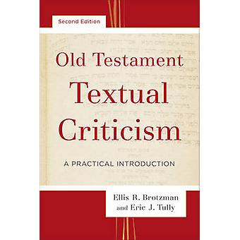 Old Testament Textual Criticism - A Practical Introduction (2nd) by El