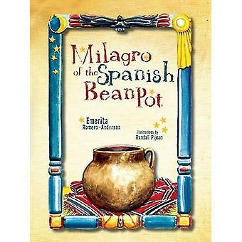 Milagro of the Spanish Bean Pot by Emerita Romero-Anderson - Randall