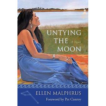 Ontkoppeling van de maan - een roman van Ellen Malphrus - Pat Conroy - 9781611176