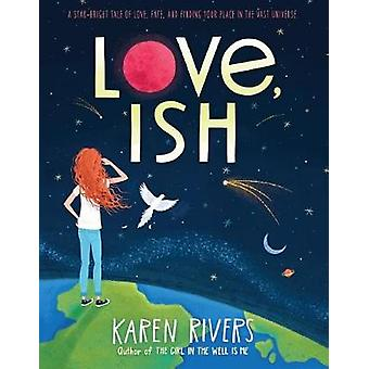 Love - Ish by Karen Rivers - 9781616207984 Book