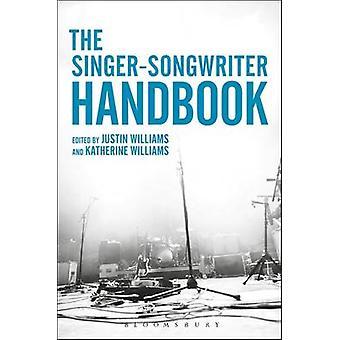 The Singer-Songwriter Handbook by Justin Williams - Katherine  Willia