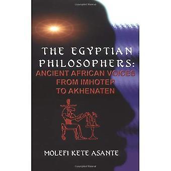 Egyptiske filosofer: Gamle afrikanske stemmer fra Imhotep til Akhenaten