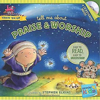 Cuénteme acerca de alabanza y adoración (Wonder Kids: entrenar EM)