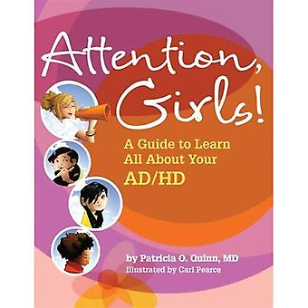 Attention, Girls!: A Guide to Learn All About Your AD/HD