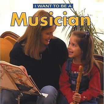 Ik wil een muzikant