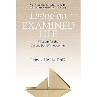 Living an Examined Life: Wisdom for the Second Half of the Journey (Paperback)