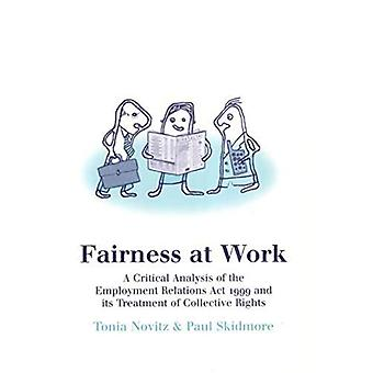Fairness at Work: A Critical Analysis of the Employment Relations Act 1999 and Its Treatment of Collective Rights...