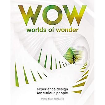 The Worlds of Wonder: Experience design for curious people