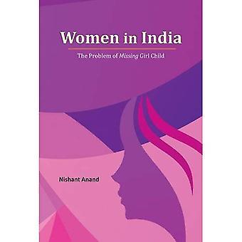 Kvinnor i Indien: problemet med saknad flicka
